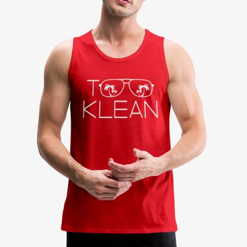 TOO KLEAN WHITE LOGO - Men's Premium Tank