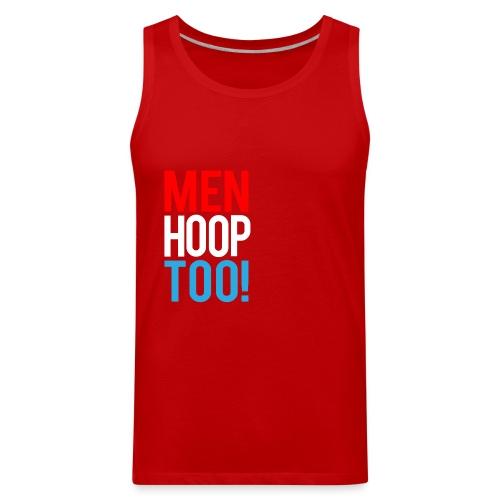 Red, White & Blue ---- Men Hoop Too! - Men's Premium Tank