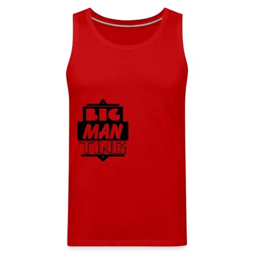 Big man ting - Men's Premium Tank