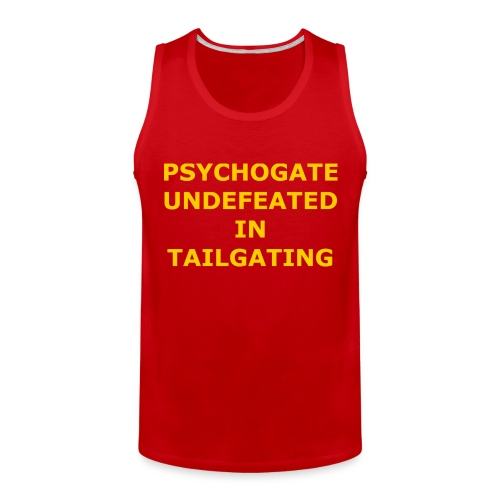 Undefeated In Tailgating - Men's Premium Tank