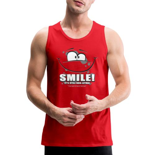 Smile - it's still non-lethal - Men's Premium Tank