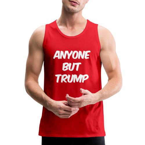 Anyone Besides Trump - Men's Premium Tank