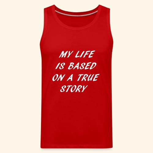 true story - Men's Premium Tank