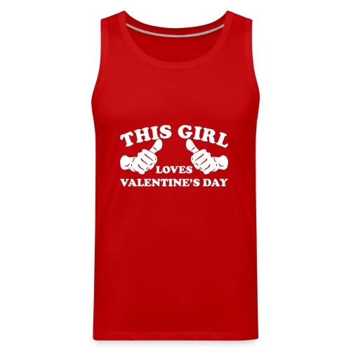 This Girl Loves Valentine's Day - Men's Premium Tank