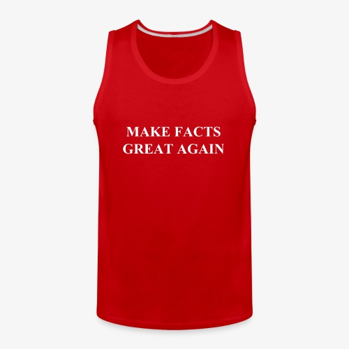 Make Facts Great Again - Men's Premium Tank