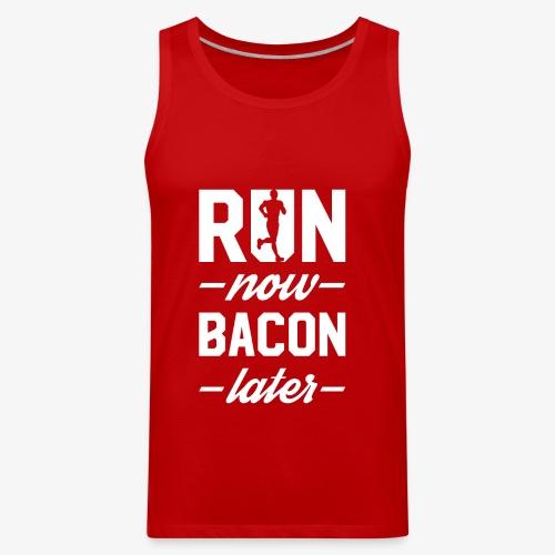 Run Now Bacon Later - Men's Premium Tank