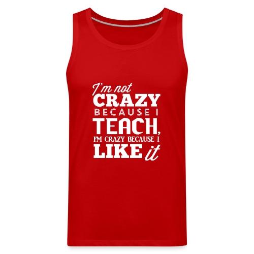 Not Crazy Women's T-Shirts - Men's Premium Tank