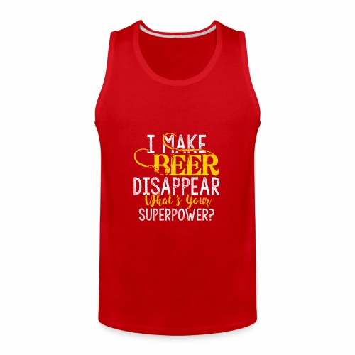 I make beer disappear - Men's Premium Tank