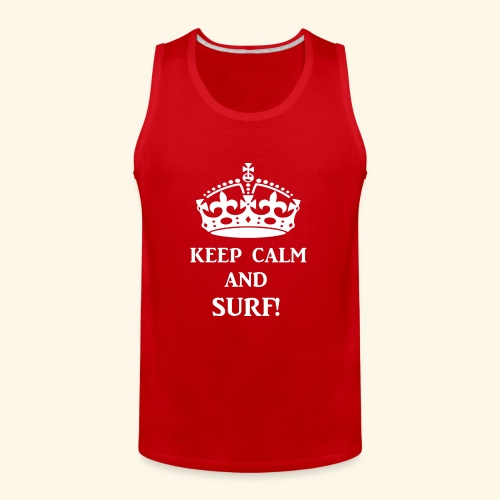 keep calms surf wht - Men's Premium Tank