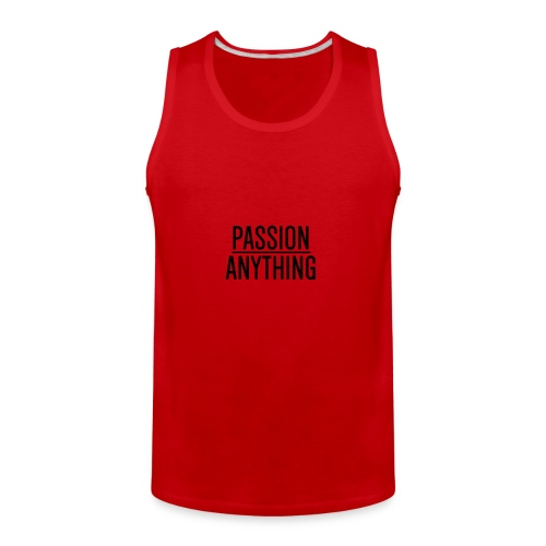 Passion Over Anything - Men's Premium Tank