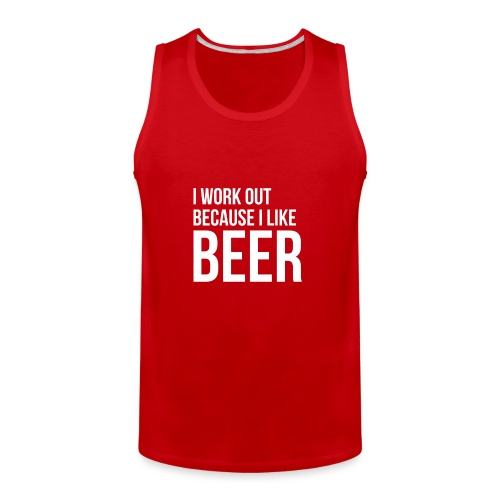 I work out because i like beer gym humor - Men's Premium Tank