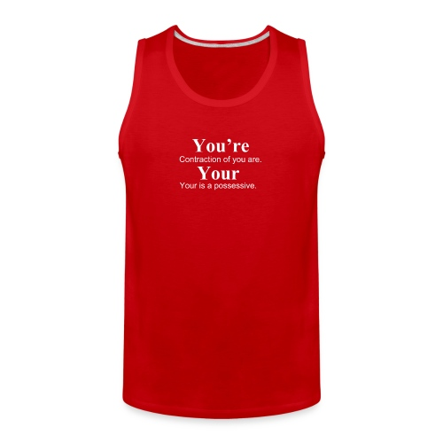 Your vs You're - Men's Premium Tank
