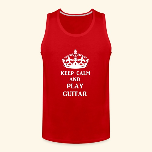 keep calm play guitar wht - Men's Premium Tank