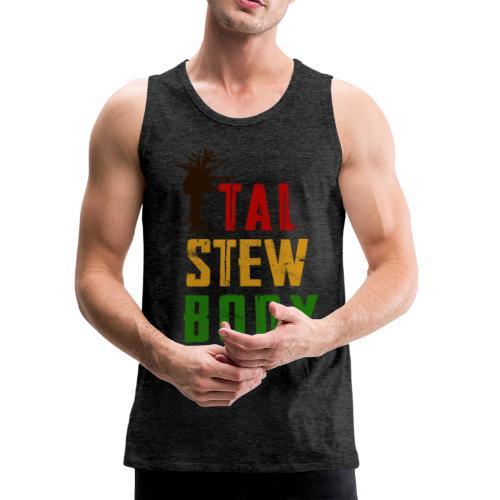 Ital Stew Body (MALE) - Men's Premium Tank