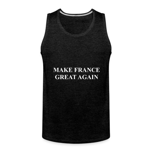 Make France Great Again - Men's Premium Tank