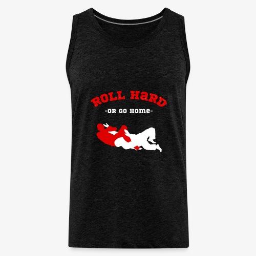 Roll Hard or Go Home Jiu Jitsu - Men's Premium Tank