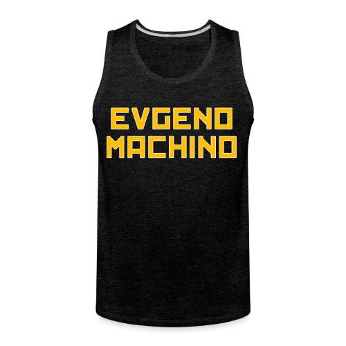 Evgeno Machino - Men's Premium Tank