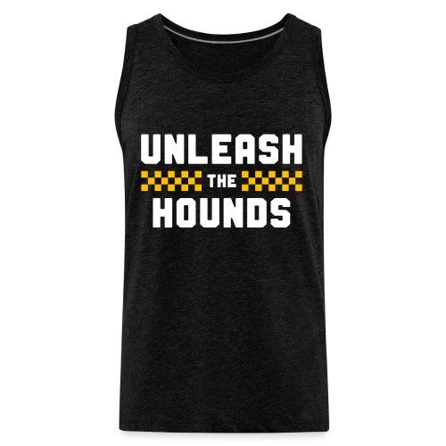 Unleash The Hounds - Men's Premium Tank