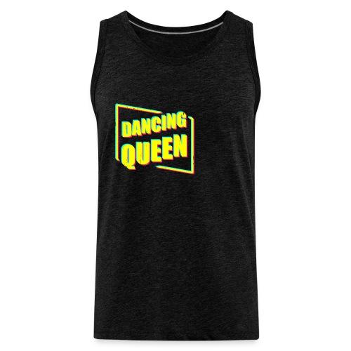 Dancing Queen - Men's Premium Tank
