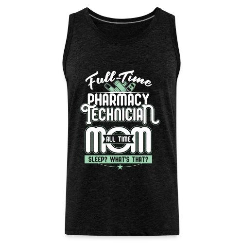 FULL TIME TEACHER ALL TIME MOM - TEACHER MOM - Men's Premium Tank