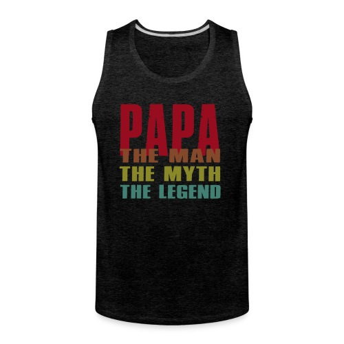 Papa The Man The Myth The Legend - Papa Gift - Men's Premium Tank