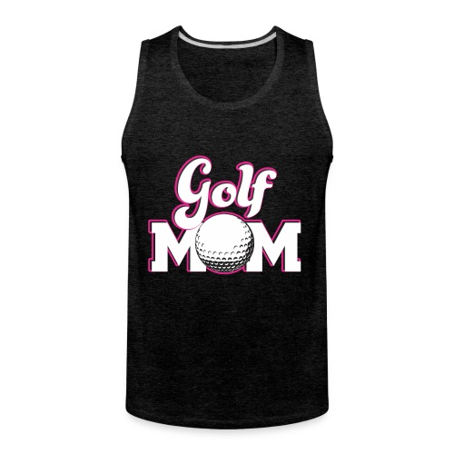 Golf Mom, Golf Mom Golfing Gift - Men's Premium Tank