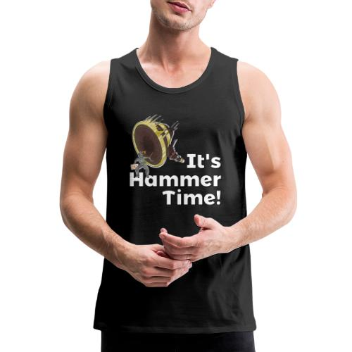 It's Hammer Time - Ban Hammer Variant - Men's Premium Tank