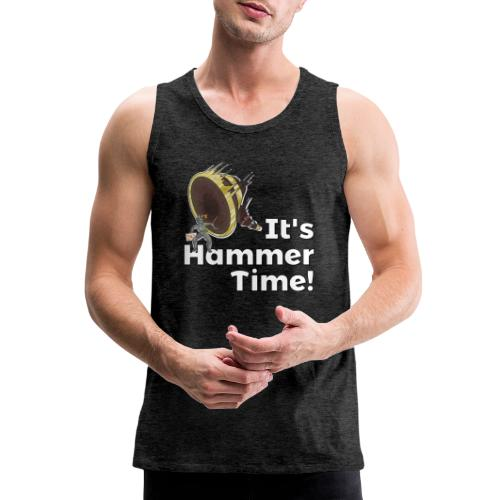 It's Hammer Time - Ban Hammer Variant - Men's Premium Tank