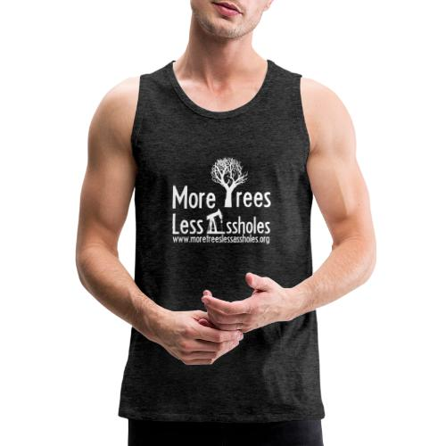 More Trees Less Assholes - Men's Premium Tank