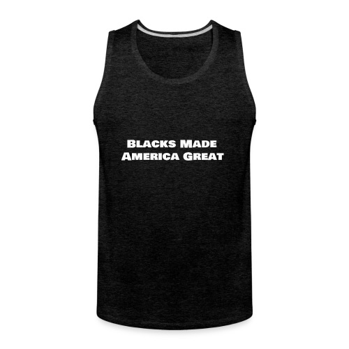 blacks_made_america2 - Men's Premium Tank