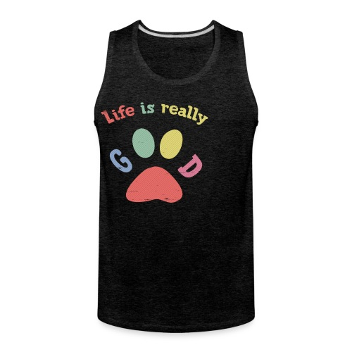 Life Is Really Good Dogs - Men's Premium Tank