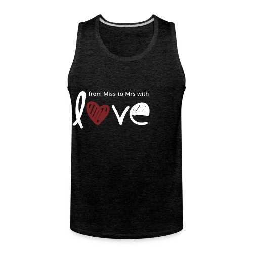 From Miss To Mrs - Men's Premium Tank