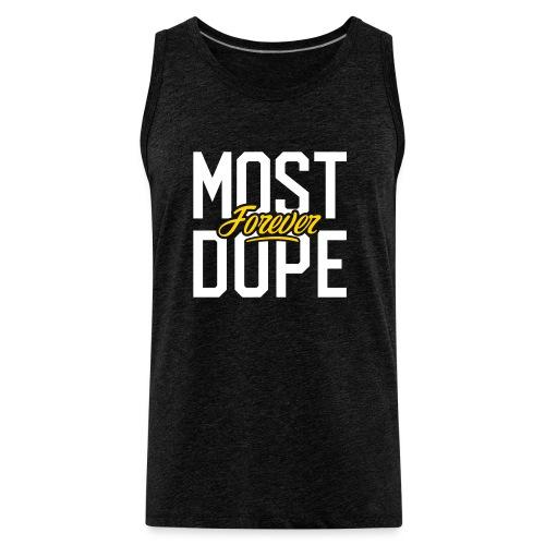 Most Dope Forever - Men's Premium Tank
