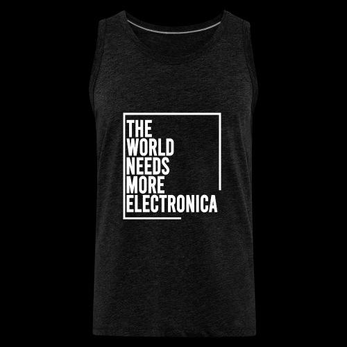 The World Needs More Electronica - Men's Premium Tank