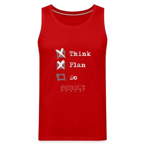 0116 Think Plan Do - Men's Premium Tank