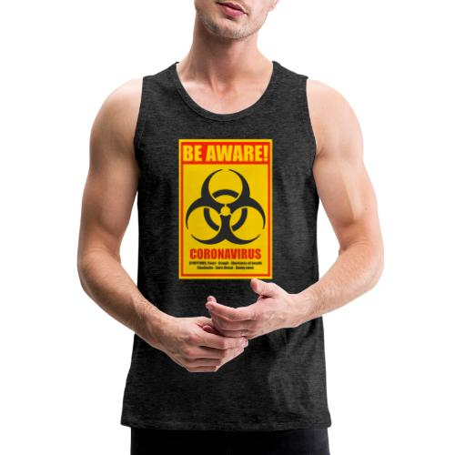 Be aware! Coronavirus biohazard warning sign - Men's Premium Tank