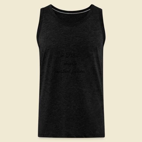 Inspi-Shirt-58 #Bliss in Failure-2# - Men's Premium Tank