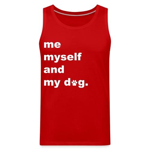 Me Myself And My Dog - Men's Premium Tank