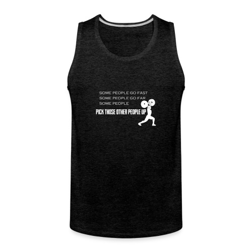 Pick People Up Male Colored Shirts Only - Men's Premium Tank
