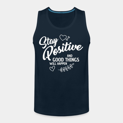 stay positive - Men's Premium Tank