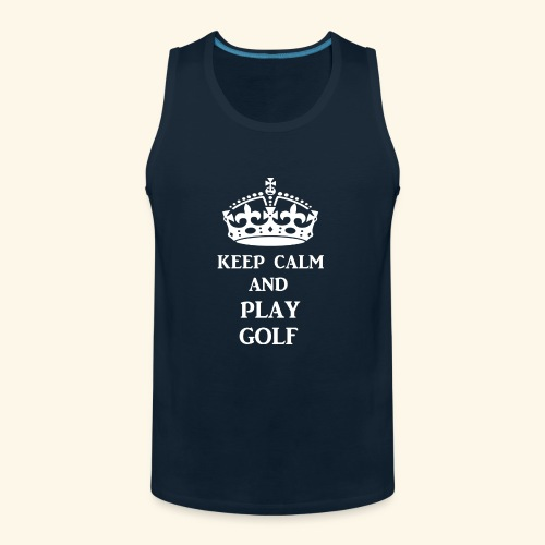 keep calm play golf wht - Men's Premium Tank