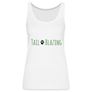 Tail Blazing - Women's Premium Tank Top