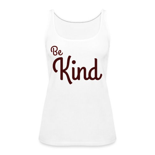 Be Kind White Range - Women's Premium Tank Top