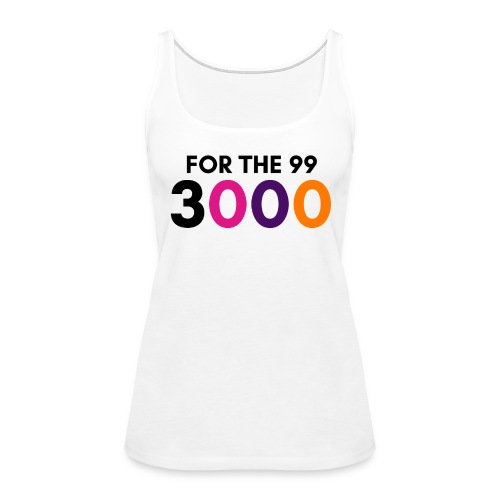 For The 99 3000 - Women's Premium Tank Top