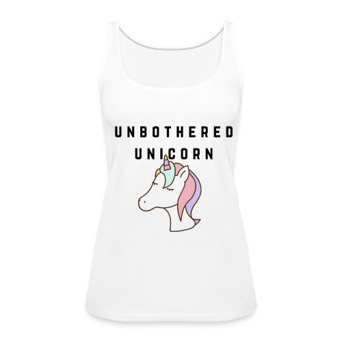 Unbothered Unicorn - Women's Premium Tank Top