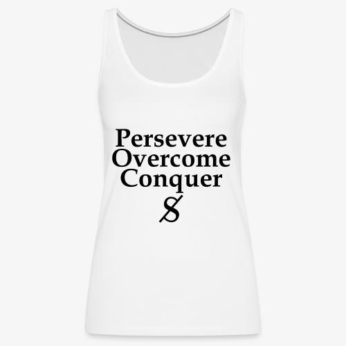 Persevere, Overcome, Conquer - Women's Premium Tank Top
