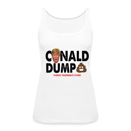 Conald Dump Worst President Ever - Women's Premium Tank Top