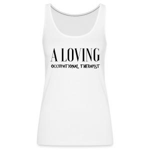 A loving OT - Women's Premium Tank Top