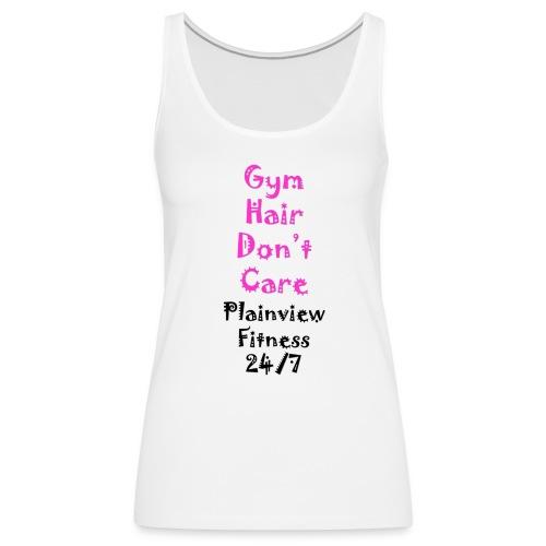 Gym Hair Don't Care - Women's Premium Tank Top