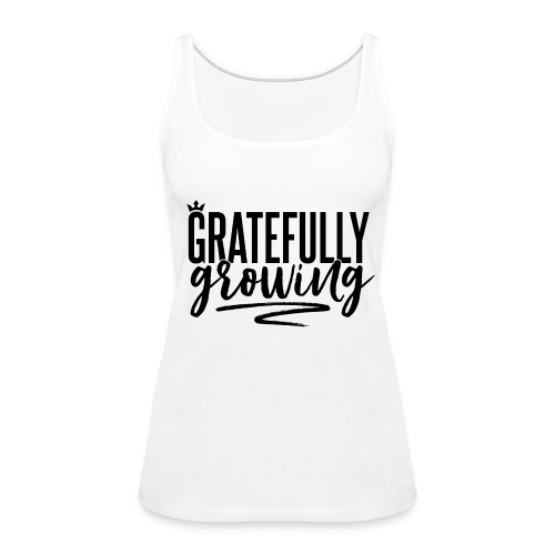 Gratefully Growing - You ROCK! - Women's Premium Tank Top